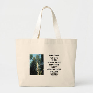 Goal Of Life Is To Plant Trees Next Generation Sit Canvas Bags