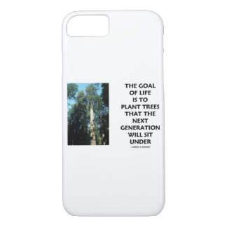 Goal Of Life Is To Plant Trees Next Generation Sit iPhone 8/7 Case