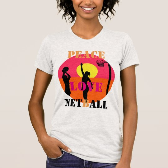 Goal Shooter Design Peace Love Netball T-Shirt
