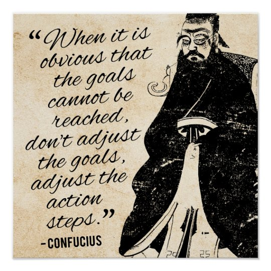 Goals and action - Confucius Quote Poster
