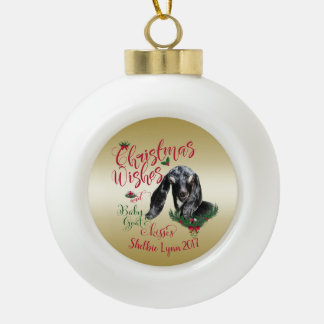 GOAT | Christmas Wishes Baby Goat Kisses Nubian Ceramic Ball Christmas Ornament