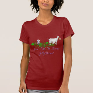 Goat Don t Eat the Brown Jelly Beans T Shirt