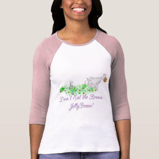 Goat Don't Eat the Brown Jelly Beans Tee Shirt