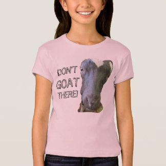 "Goat ""DON'T GOAT THERE"" Girls Baby Doll T-Shirt"