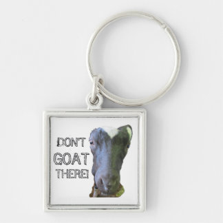 """Goat """"DON'T GOAT THERE"""" Keychain"""