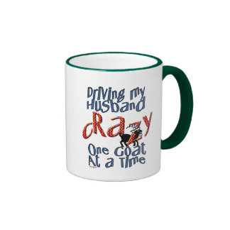 GOAT-Driving my Husband Crazy One Goat at a Time Mugs