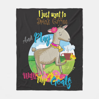 GOAT | Just Want to Drink Coffee Play With Goats Fleece Blanket