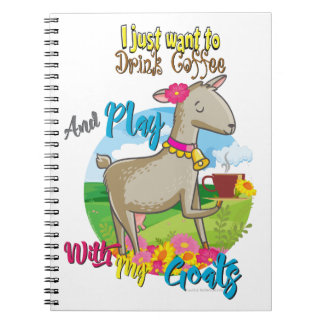 GOAT | Just Want to Drink Coffee Play With Goats Notebook