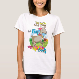 GOAT | Just Want to Drink Coffee Play With Goats T-Shirt