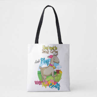 GOAT | Just Want to Drink Coffee Play With Goats Tote Bag