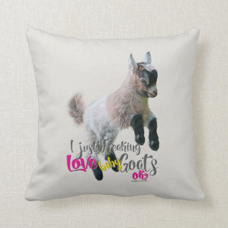 GOAT LOVE | I Just Freaking LOVE Baby Goats OK Cushion