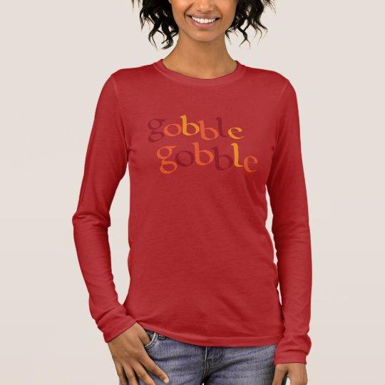 gobble gobble long sleeve T-Shirt