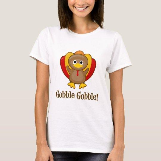 Gobble Gobble! Turkey T-Shirt