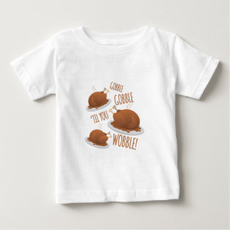 Gobble Til Wobble Tshirt