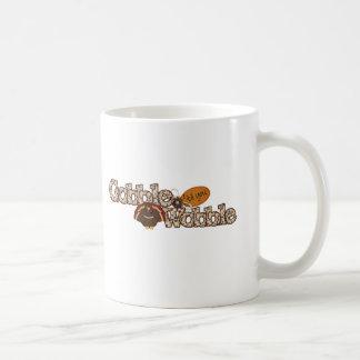 Gobble til you wobble coffee mug
