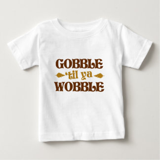 Gobble til you wobble on thanksgiving tshirts