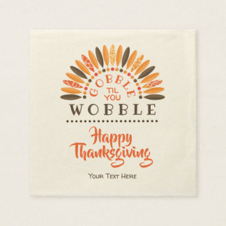 Gobble Til You Wobble - Personalized Thanksgiving Disposable Serviettes