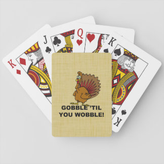 Gobble Til You Wobble Playing Cards