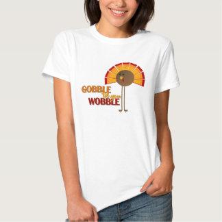 Gobble 'til you Wobble Shirt