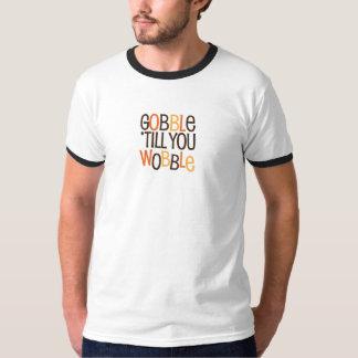 Gobble Til You Wobble Shirts