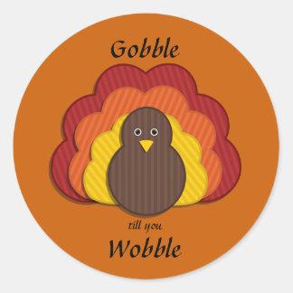 Gobble Till You Wobble! Happy Turkey Classic Round Sticker