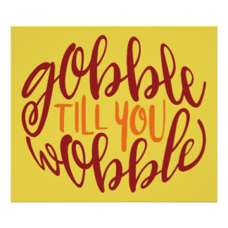 Gobble Till You Wobble Poster