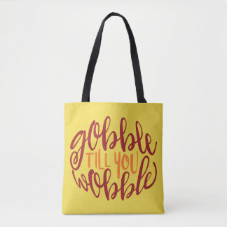 Gobble Till You Wobble Tote Bag