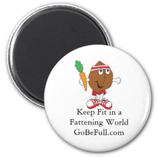 GoBeFull Keep Fit in a  Fattening World 6 Cm Round Magnet