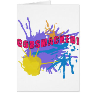 GOBSMACKED! GREETING CARD