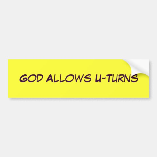 God Allows U-Turns Bumper Sticker