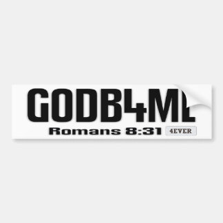 GOD B 4 ME - GOD BEFORE ME - SCRIPTURE BUMPER STICKER