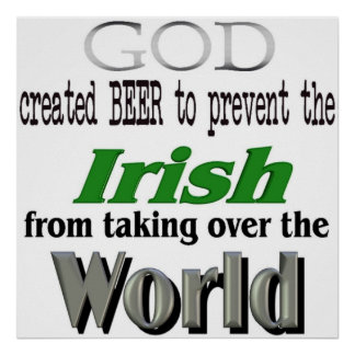 God Beer the Irish and World Conquest Print