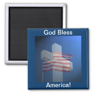 God Bless America!  Gifts and Clothes Square Magnet