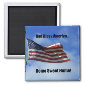 God Bless America...Home Sweet Home! Square Magnet