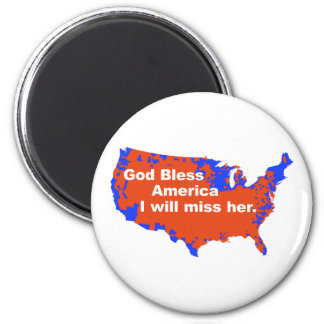 God Bless America, I will miss Her - 2012 Election Magnets