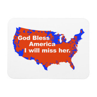 God Bless America, I will miss Her - 2012 Election Flexible Magnets