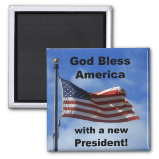 God Bless America ... with a new President! Square Magnet