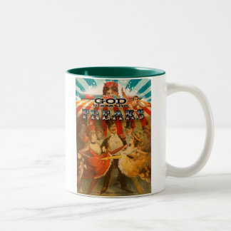 God Bless the Freaks 2 Two-Tone Coffee Mug