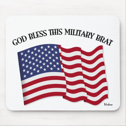 GOD BLESS THIS MILITARY BRAT with US flag Mousepad
