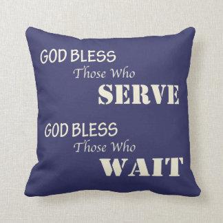 God Bless Those Who Serve & Those Who Wait Throw Pillow