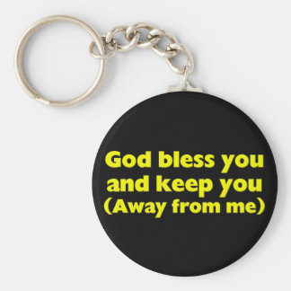 God bless you and keep you (away from me) basic round button key ring