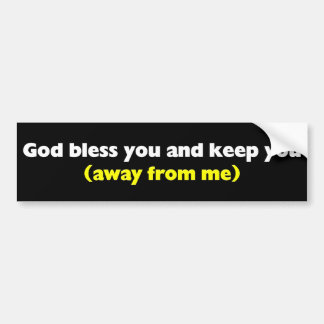 God bless you and keep you bumper sticker