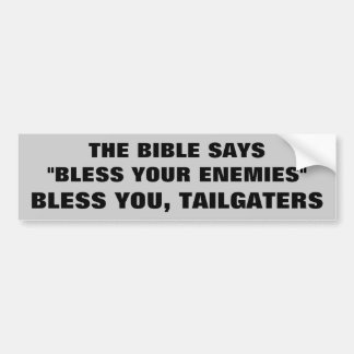 God Bless You Tailgaters Bumper Sticker