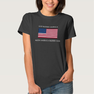 God Blessed America When America Blessed God T Shirt