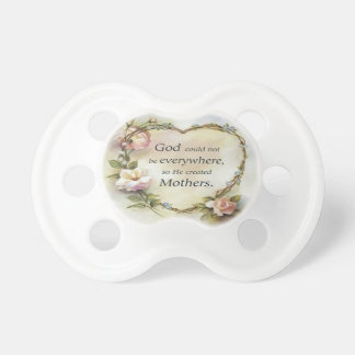 God Could Not Be Everywhere.... Baby Pacifiers