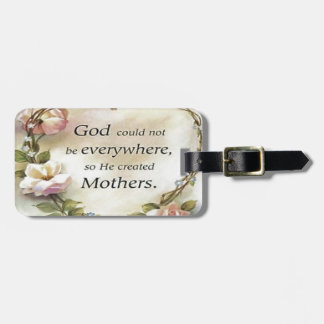 God Could Not Be Everywhere Bag Tag