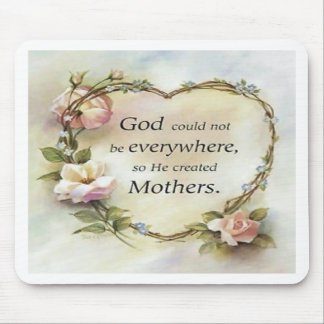 God Could Not Be Everywhere.... Mouse Pad