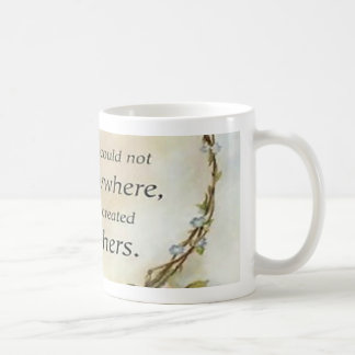 God Could Not Be Everywhere Mug