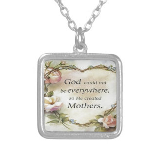 God Could Not Be Everywhere Necklace