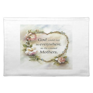 God Could Not Be Everywhere.... Placemats